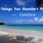 8 Things You Shouldn't Miss on Culebra